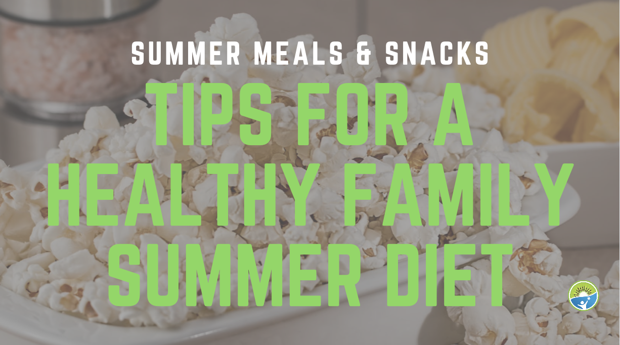 tips for healthy kids summer diet